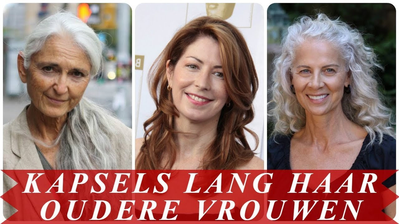 Leuke Kapsels Lang Haar Oudere Vrouwen Youtube