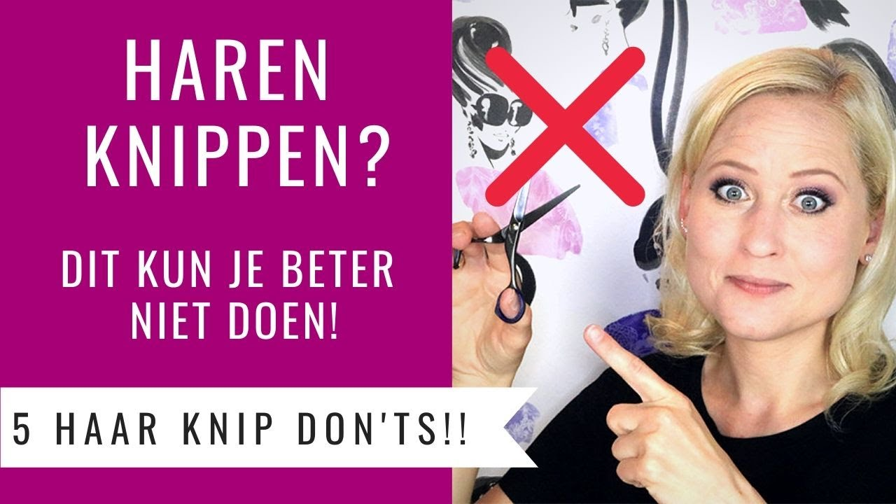 5 Don Ts Bij Haar Knippen Dit Kun Je Beter Niet Meer Doen Bij Haren Knippen Dazzling Beauty Youtube